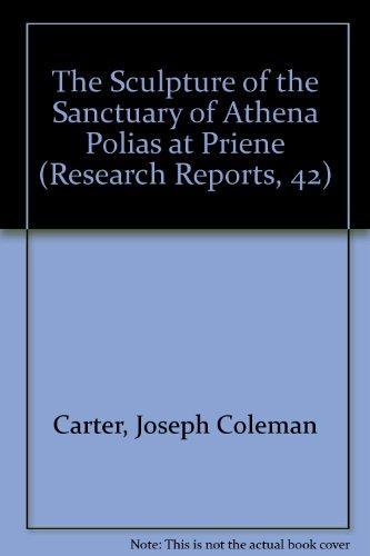 The Sculpture of the Sanctuary of Athena: Carter, J. C.