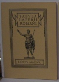 9780854312511: Tabula Imperii Romani: Map of the Roman Empire: Lepcis Magna