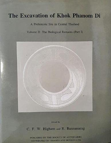 9780854312573: The Excavation of Khok Phanom Di, Vol. 2: The Biological Report (part 1) (Research Reports)