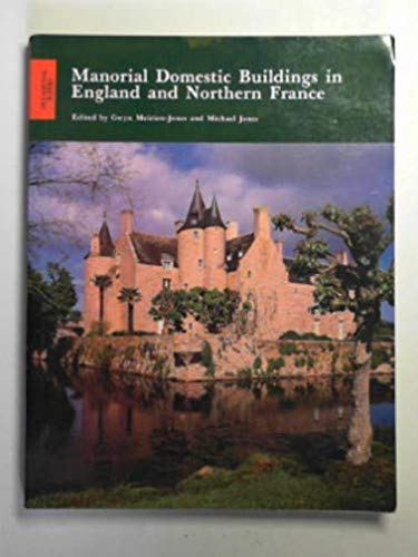 9780854312634: Manorial Domestic Buildings in England and Northern France (Occasional papers)