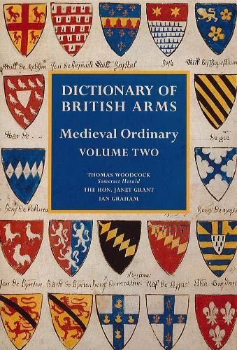 Dictionary of British Arms - Medieval Ordinary Volume 1 & 2: Chesshyre, Hubert & Woodcock, ...