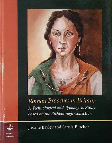 9780854312795: Roman Brooches in Britain: A Technological and Typological Study Based on the Richborough Collection (Reports of the Research Committee of the Society of Antiquaries of London)