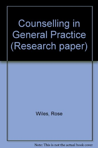 Counselling in General Practice: Wiles, Rose