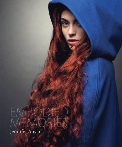 Embodied Memories: Jennifer Anyan (Paperback): Jennifer Anyan, Claire