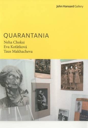 9780854329410: Quarantania: Neha Choksi Eva Kotatkova Taus Makhacheva