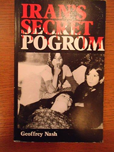 Iran's Secret Pogrom: Nash, Geoffrey