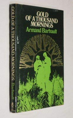 Gold of a Thousand Mornings: Barbault, Armand
