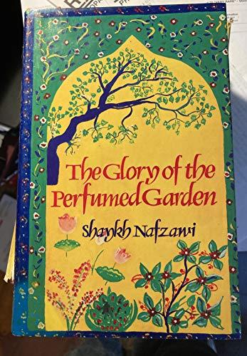 The Glory of the Perfumed Garden the: Nefzaoui, Cheikh (Umar