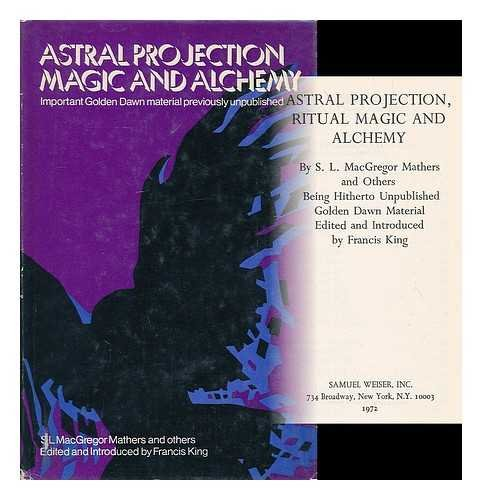 9780854351718: Astral Projection, Ritual Magic and Alchemy