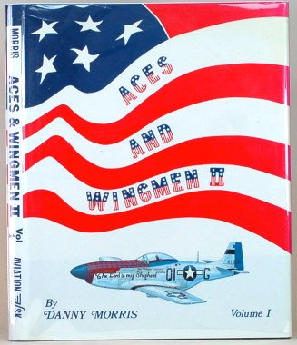 Aces & Wingmen: Men, Machines, and Units of the United States Army Air Force, Eighth Fighter ...