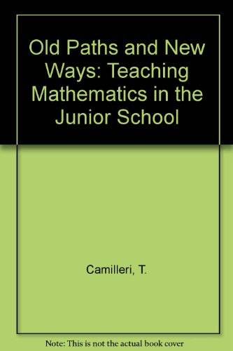 Old Paths and New Ways: Teaching Mathematics: Teresa Camilleri