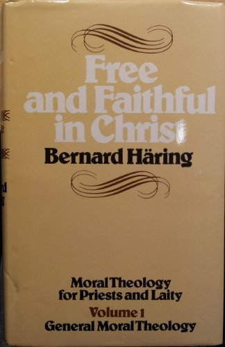 Free and Faithful in Christ: Moral Theology for Priests and Laymen v. 1: Haring, Bernard