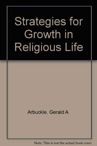 Strategies for Growth in Religious Life: Arbuckle, Gerald A.