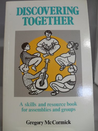 9780854393152: Discovering Together: A Skills and Resource Book for Assemblies and Groups