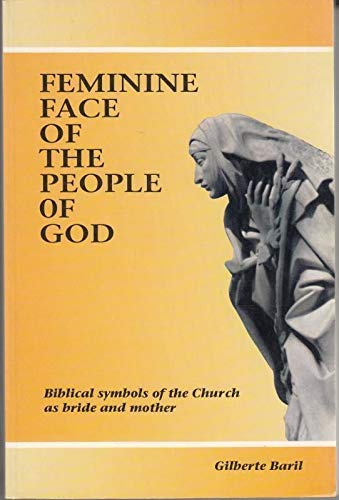 9780854393503: The Feminine Face of the People of God: Biblical Symbols of the Church as Bride and Mother