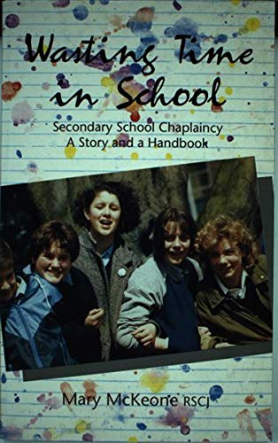 9780854394616: Wasting Time in School: Secondary School Chaplaincy: A Story and a Handbook