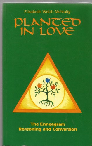 9780854395026: Planted in Love: Enneagram, Reasoning and Conversion