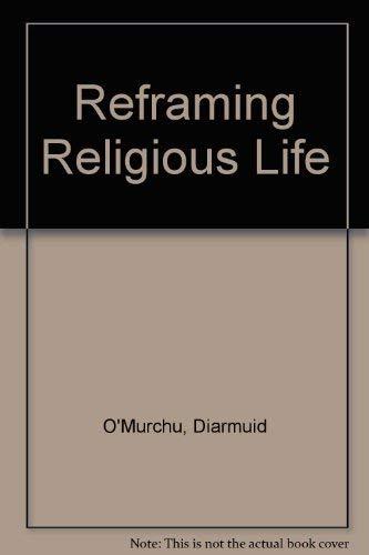9780854395439: Reframing Religious Life