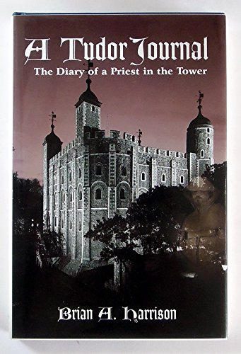 9780854395781: A Tudor Journal: The Diary of a Priest in the Tower, 1580-1585