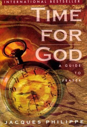 Time for God: A Guide to Prayer (0854397078) by Philippe, Jacques