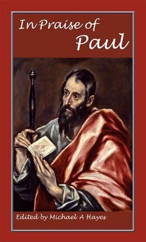 In Praise of Paul: Hayes, Michael A.