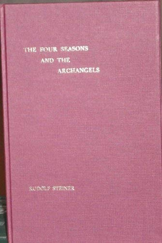 Four Seasons and the Archangels: Experience of: Steiner, Rudolf