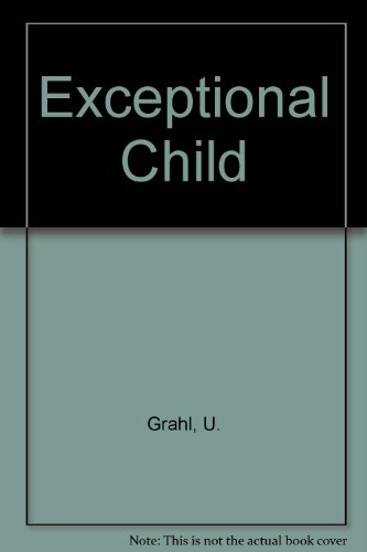The Exceptional Child: a way of life: GRAHL, URSULA