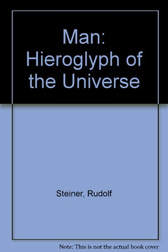Man: Hieroglyph of the Universe Steiner, Rudolf;