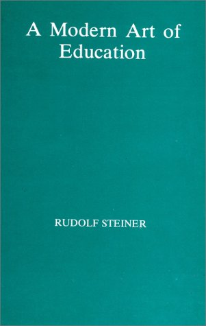 A Modern Art of Education: Lectures Presented: Steiner, Rudolf