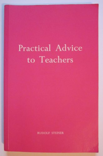 9780854403035: Practical Advice to Teachers: Fourteen Lectures Given at the Foundation of the Waldorf School, Stuttgart, from 21 August to 5 September 1919