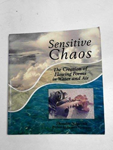 9780854403042: Sensitive Chaos: Creation of Flowing Forms in Water and Air