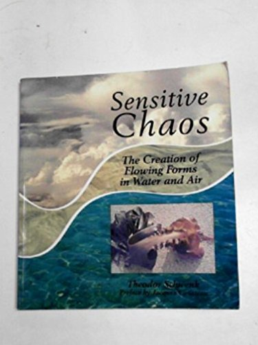 Sensitive Chaos : The Creation of Flowing: Theodor Schwenk