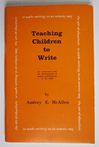 9780854403172: Teaching Children to Write: Its Connection with the Development of Spatial Consciousness in the Child