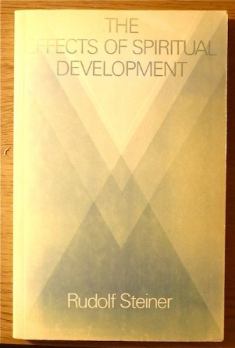 9780854403202: The Effects of Spiritual Development: A Cycle of Ten Lectures at the Hague 20 to 29 March 1913