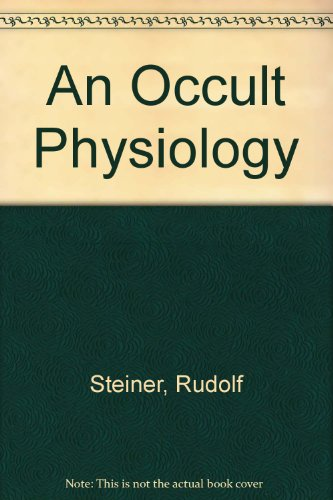 Occult Physiology (English and German Edition) (0854404112) by Rudolf Steiner
