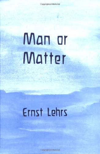 9780854404308: Man or Matter: Introduction to a Spiritual Understanding of Nature on the Basis of Goethe's Method of Training and Observation
