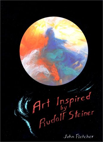 Art Inspired by Rudolf Steiner An Illustrated Introduction