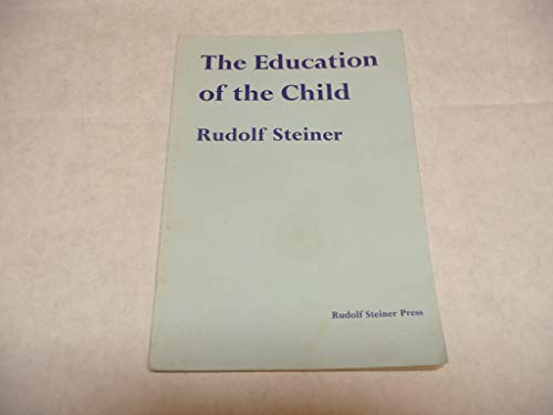 9780854406203: The Education of the Child in the Light of Anthroposophy
