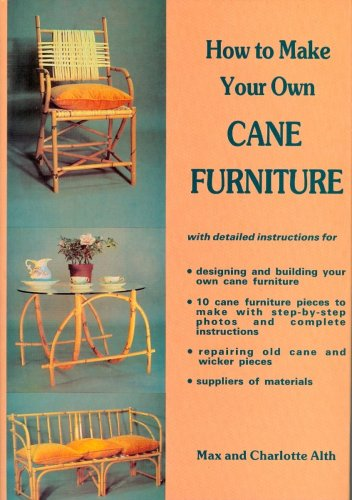 How to Make Your Own Cane Furniture (0854420215) by Alth, Max; Alth, Charlotte