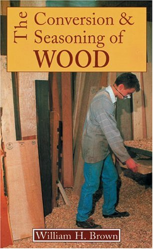 Conversion and Seasoning of Wood: W.H. Brown