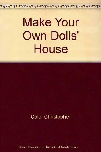 Make Your Own Dolls' House: Cole Christopher