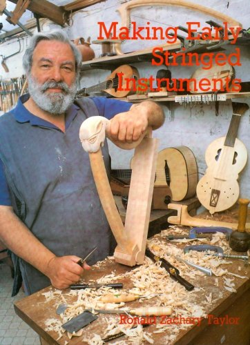Making Early Stringed Instruments: Taylor, Ronald Zachary