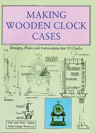 9780854420537: Making Wooden Clock Cases: Designs, Plans and Instructions for 20 Clocks