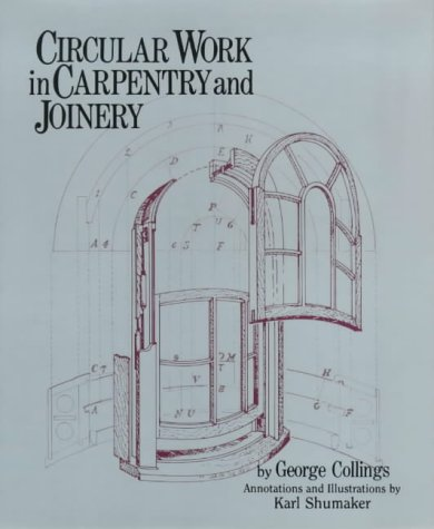 9780854420544: Circular Work in Carpentry and Joinery: A Practical Treatise on Circular Work of Single and Double Curvature