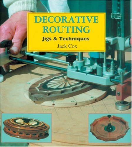 9780854420681: Decorative Routing: Jigs and Techniques