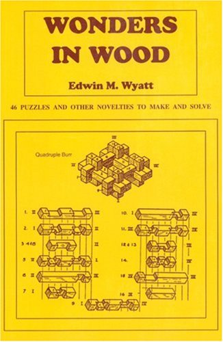9780854420728: Wonders in Wood: 46 Puzzles and Other Novelties to Make and Solve