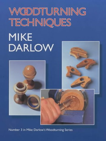 Woodturning Techniques (0854420924) by Mike Darlow