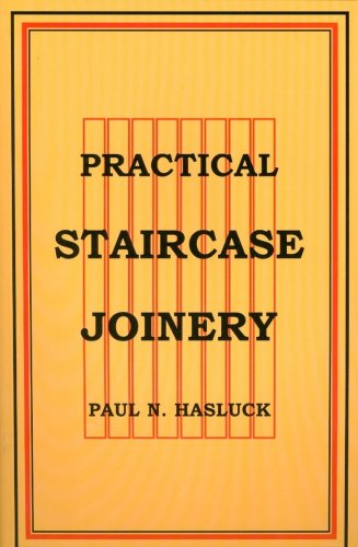 Practical Staircase Joinery (0854421076) by Lindsay Robert Hasluck