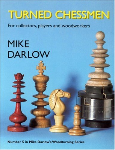 Turned Chessmen (Mike Darlow's Woodturning) (0854421157) by Mike Darlow