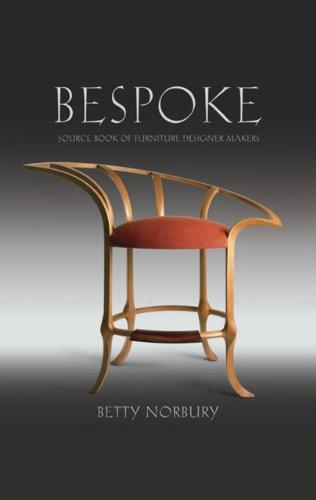 Bespoke: Source Book of Furniture Designer Makers: Norbury, Betty